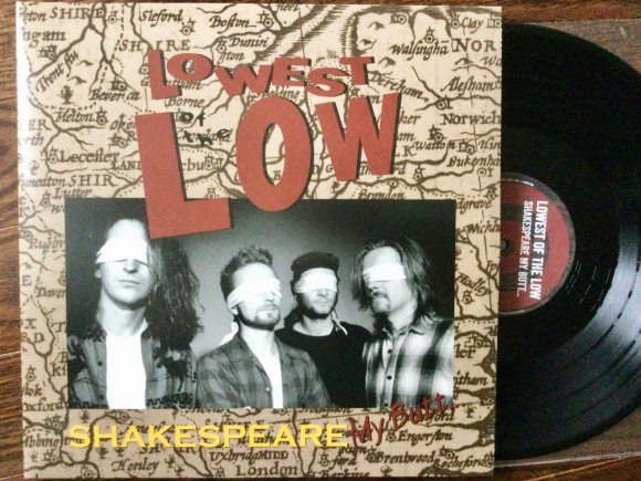 Lowest of the Low 'Shakespeare my butt' on vinyl